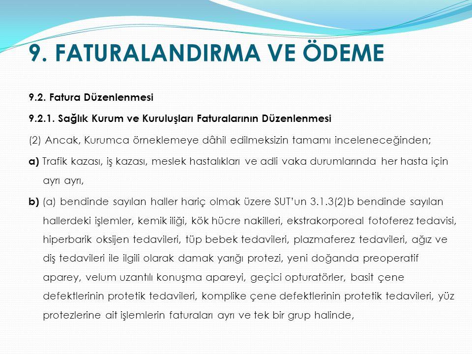 9. FATURALANDIRMA VE ÖDEME 9.2. Fatura Düzenlenmesi 9.2.1. Sağlık Kurum ve Kuruluşları Faturalarının Düzenlenmesi (2) Ancak, Kurumca örneklemeye dâhil