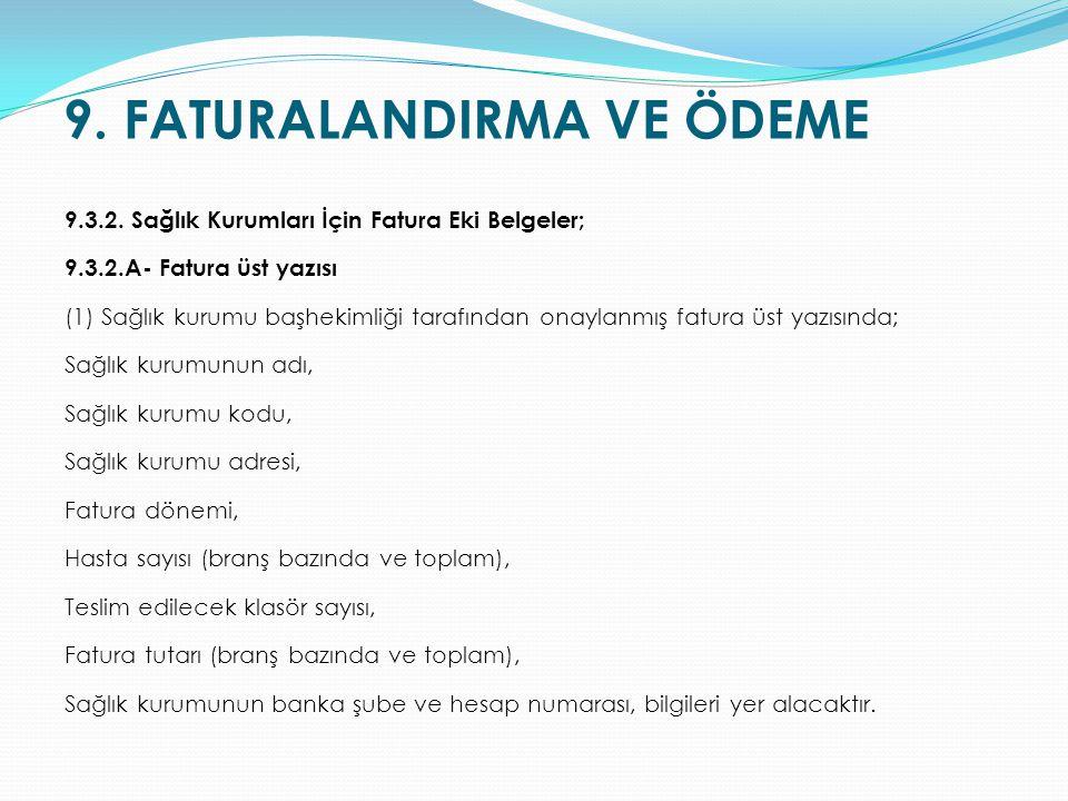 9. FATURALANDIRMA VE ÖDEME 9.3.2. Sağlık Kurumları İçin Fatura Eki Belgeler; 9.3.2.A- Fatura üst yazısı (1) Sağlık kurumu başhekimliği tarafından onay
