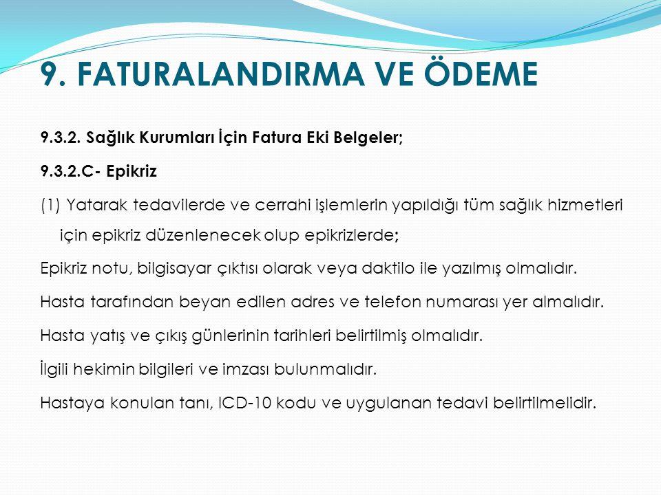 9. FATURALANDIRMA VE ÖDEME 9.3.2. Sağlık Kurumları İçin Fatura Eki Belgeler; 9.3.2.C- Epikriz (1) Yatarak tedavilerde ve cerrahi işlemlerin yapıldığı