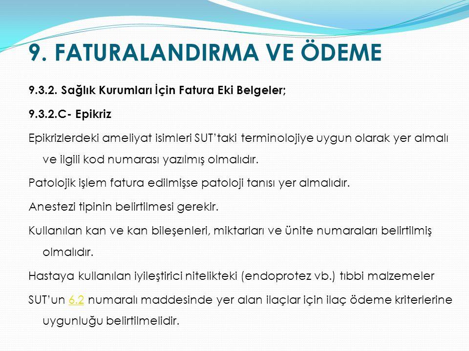 9. FATURALANDIRMA VE ÖDEME 9.3.2. Sağlık Kurumları İçin Fatura Eki Belgeler; 9.3.2.C- Epikriz Epikrizlerdeki ameliyat isimleri SUT'taki terminolojiye