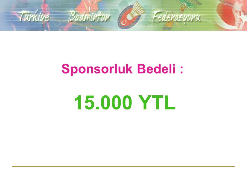 Sponsorluk Bedeli : 15.000 YTL