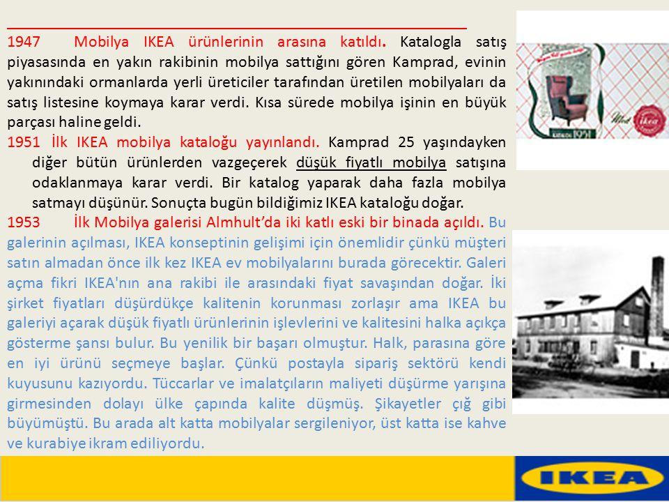 _______________________________________________________ 1947 Mobilya IKEA ürünlerinin arasına katıldı. Katalogla satış piyasasında en yakın rakibinin