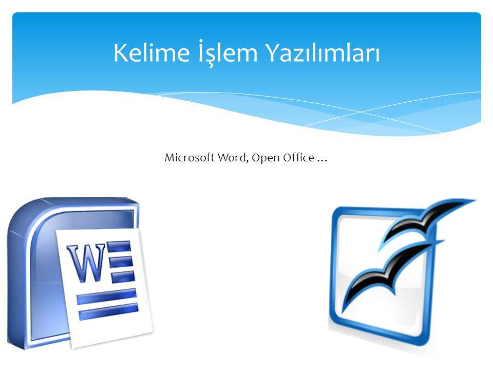 Kelime İşlem Yazılımları Microsoft Word, Open Office …