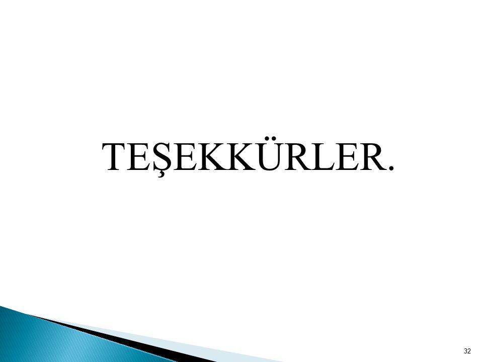 TEŞEKKÜRLER. 32