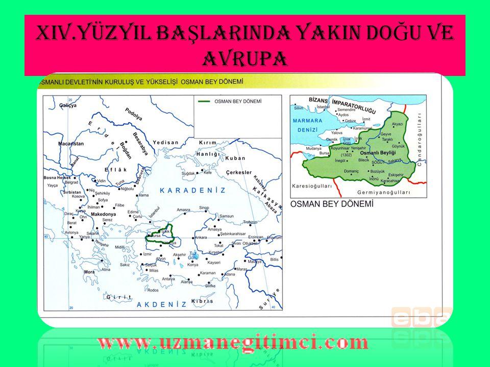 OSMANLI KURULU Ş DÖNEM İ (1299-1453)