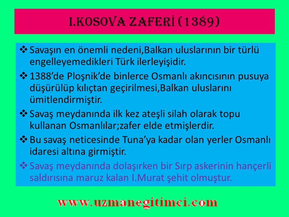 SIRPSINDI Ğ I SAVA Ş I (1364)  Edirne şehrinin Türkler tarafından alınması savaşın asıl sebebidir.