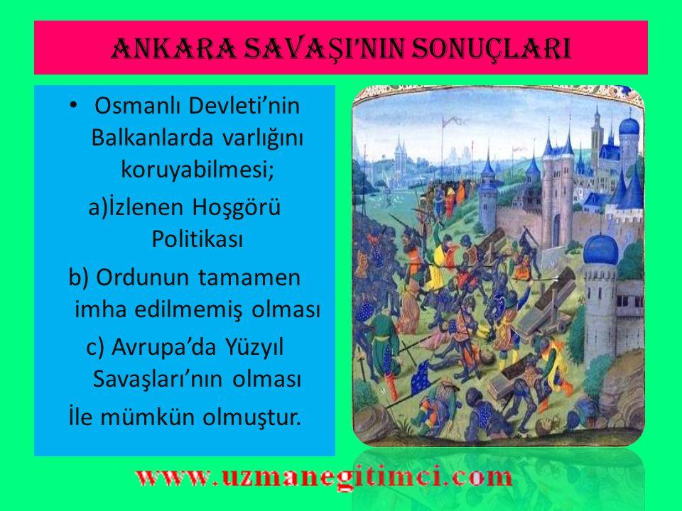 ANKARA SAVA Ş I'NIN SONUÇLARI Anadolu Türk siyasi birliği bozulmuştur.