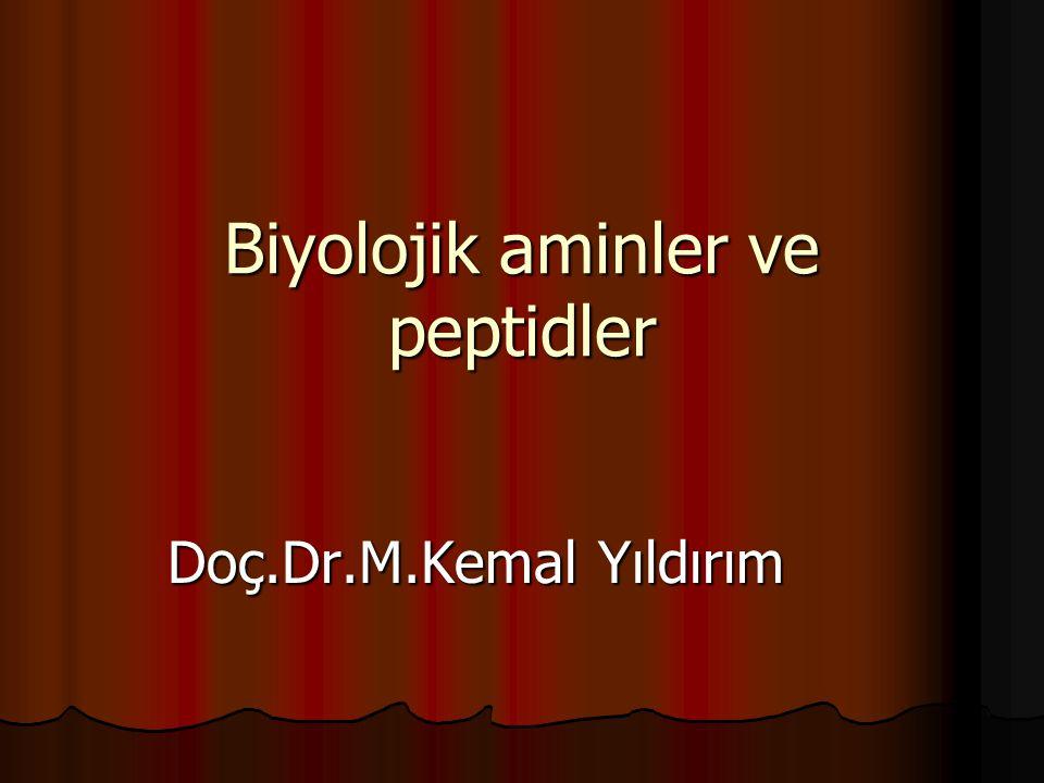 Biyolojik aminler ve peptidler Doç.Dr.M.Kemal Yıldırım