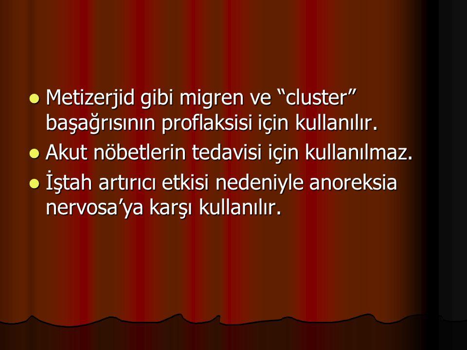"""Metizerjid gibi migren ve """"cluster"""" başağrısının proflaksisi için kullanılır. Metizerjid gibi migren ve """"cluster"""" başağrısının proflaksisi için kullan"""