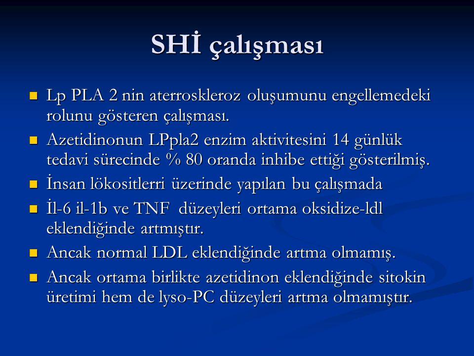 SHİ çalışması Lp PLA 2 nin aterroskleroz oluşumunu engellemedeki rolunu gösteren çalışması. Lp PLA 2 nin aterroskleroz oluşumunu engellemedeki rolunu