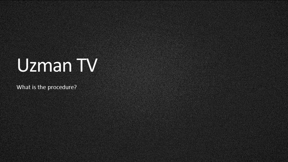 35 Uzman TV What is the procedure?