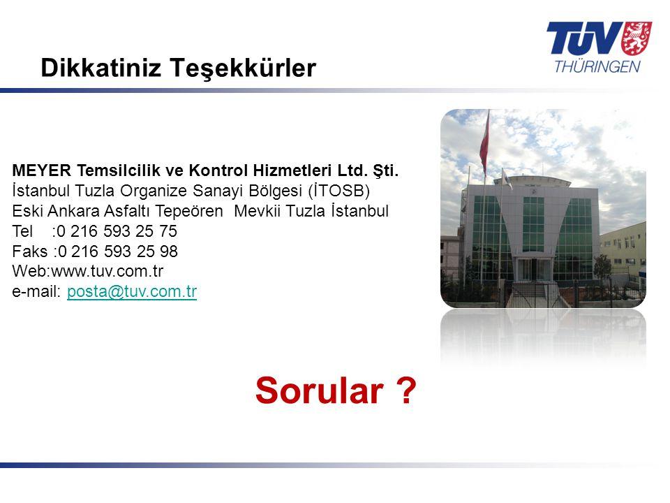 Mit Sicherheit in guten Händen! © TÜV Thüringen Anlagentechnik GmbH & Co. KG Dikkatiniz Teşekkürler Sorular ? MEYER Temsilcilik ve Kontrol Hizmetleri