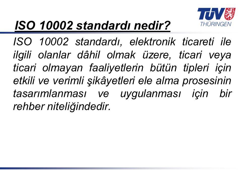 Mit Sicherheit in guten Händen! © TÜV Thüringen Anlagentechnik GmbH & Co. KG ISO 10002 standardı, elektronik ticareti ile ilgili olanlar dâhil olmak ü