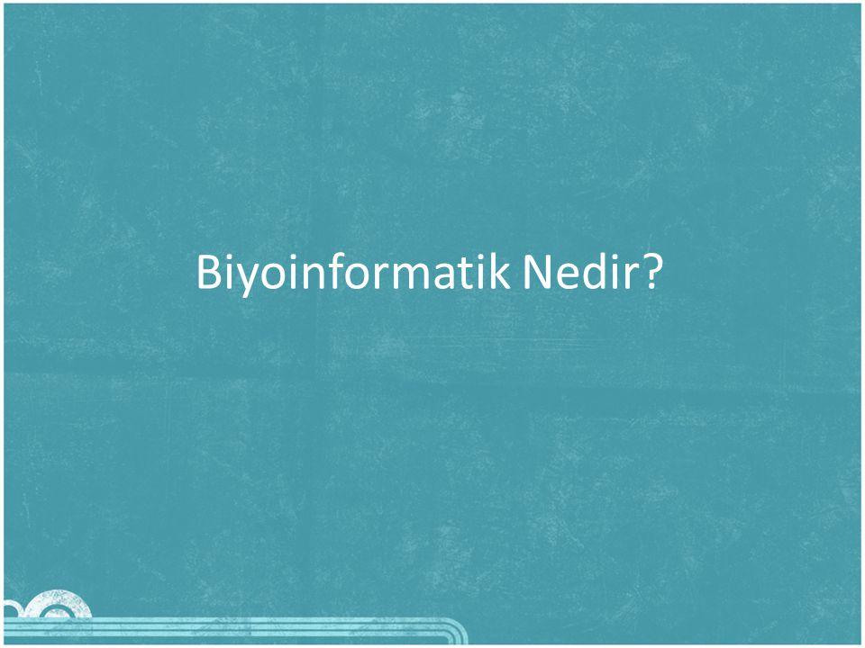 Biyoinformatik Nedir?