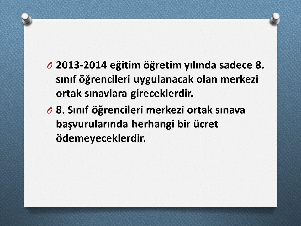O 2013-2014 eğitim öğretim yılında sadece 8.