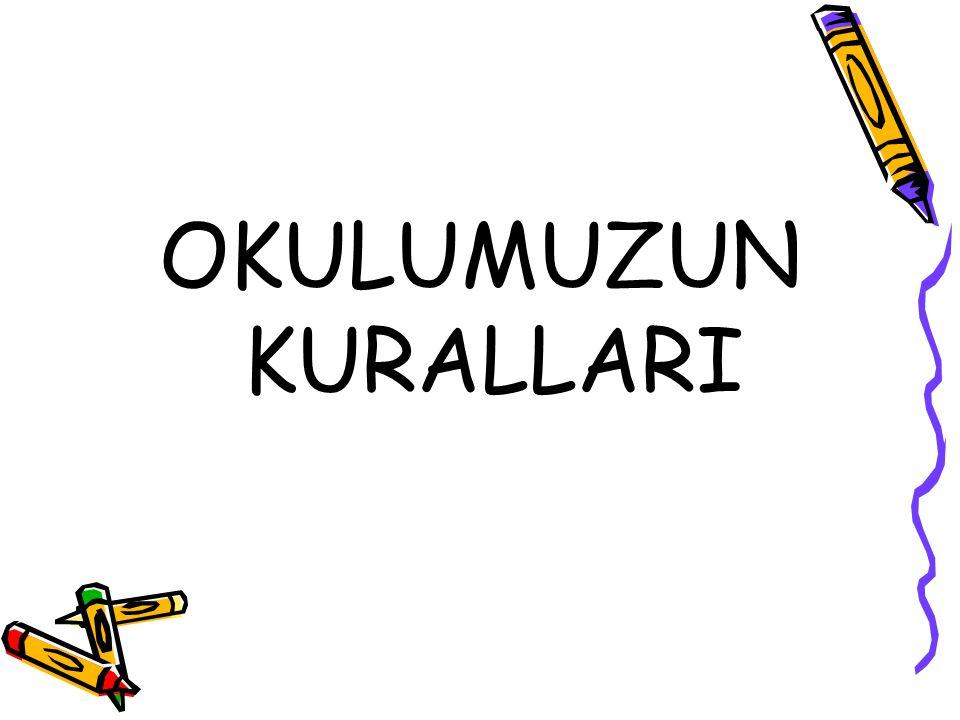 OKULUMUZUN KURALLARI