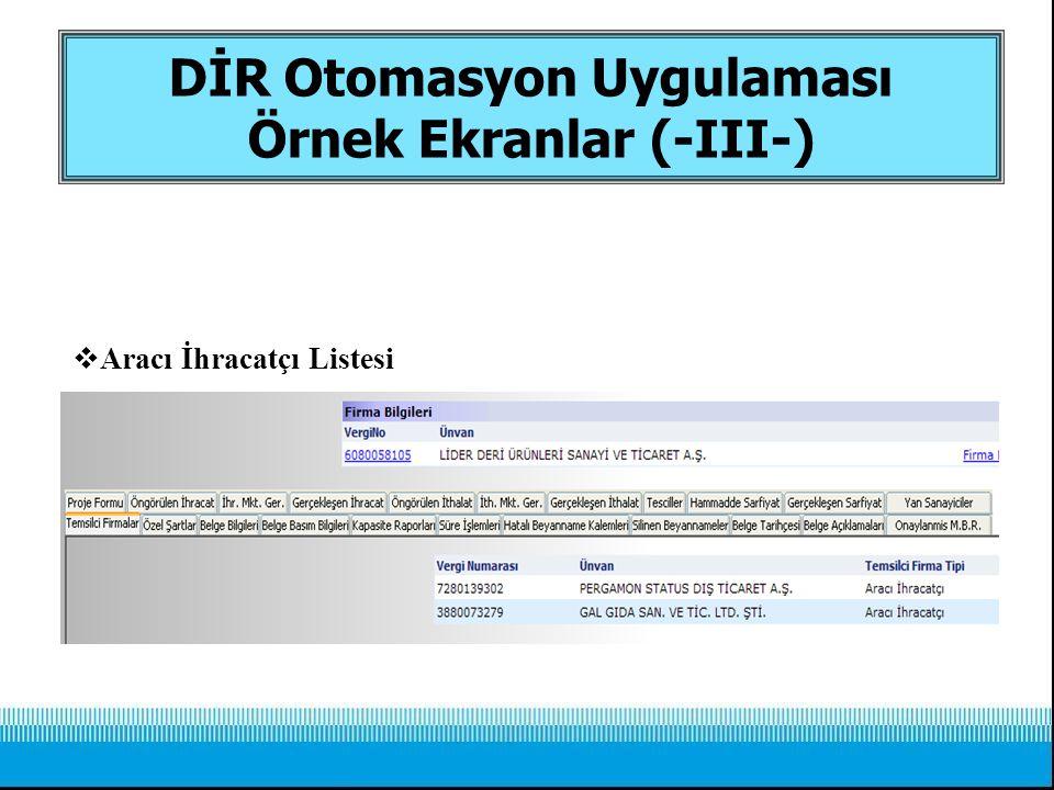  Aracı İhracatçı Listesi DİR Otomasyon Uygulaması Örnek Ekranlar (-III-)