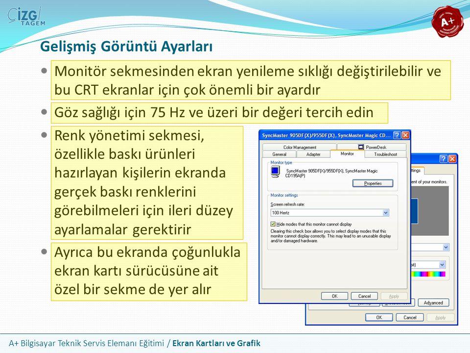 A+ Bilgisayar Teknik Servis Elemanı Eğitimi / Ekran Kartları ve Grafik Monitör sekmesinden ekran yenileme sıklığı değiştirilebilir ve bu CRT ekranlar