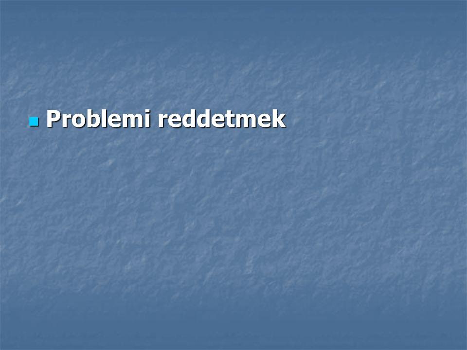 Problemi reddetmek Problemi reddetmek