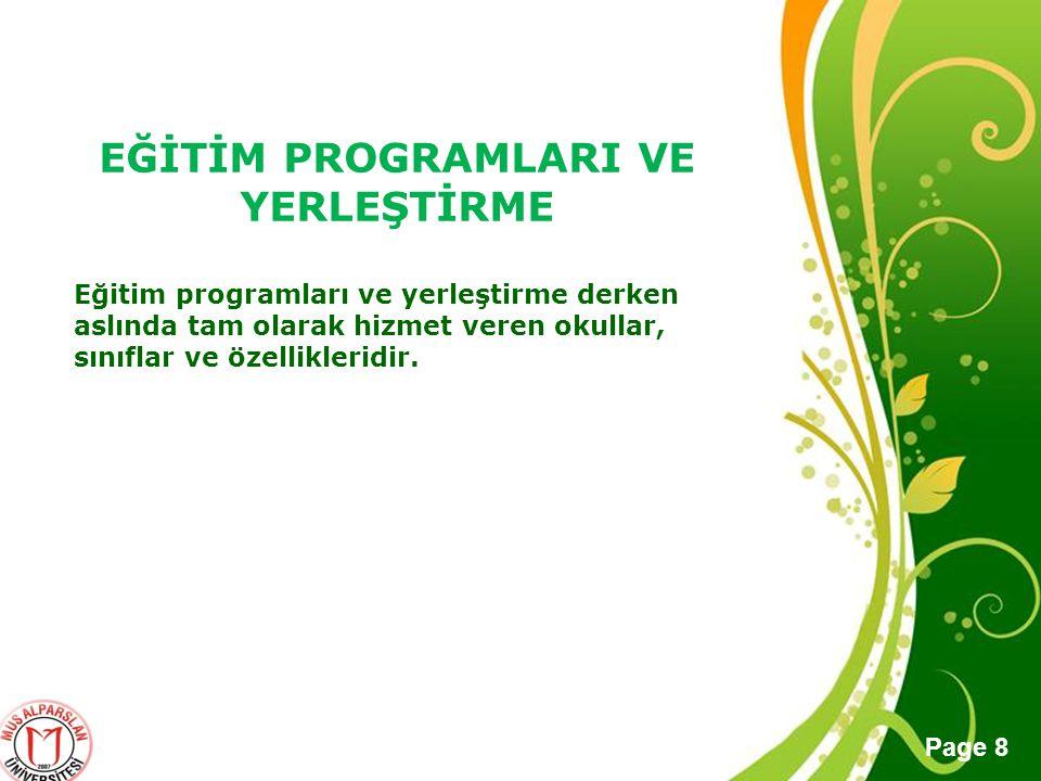 Free Powerpoint Templates Page 8 EĞİTİM PROGRAMLARI VE YERLEŞTİRME Eğitim programları ve yerleştirme derken aslında tam olarak hizmet veren okullar, s