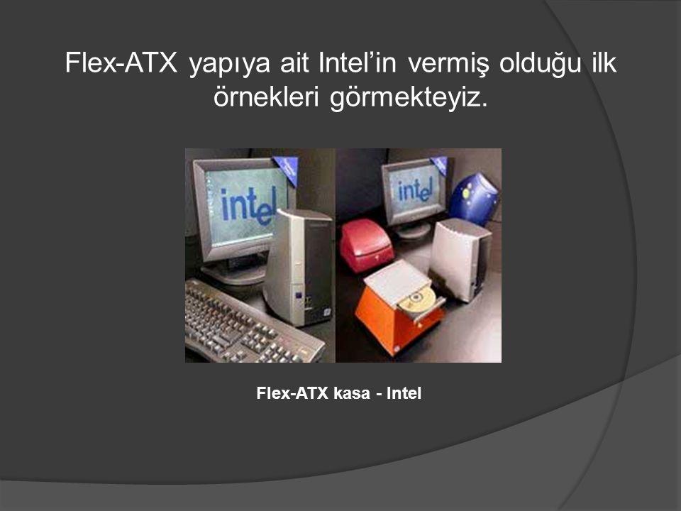 Flex-ATX yapıya ait Intel'in vermiş olduğu ilk örnekleri görmekteyiz. Flex-ATX kasa - Intel