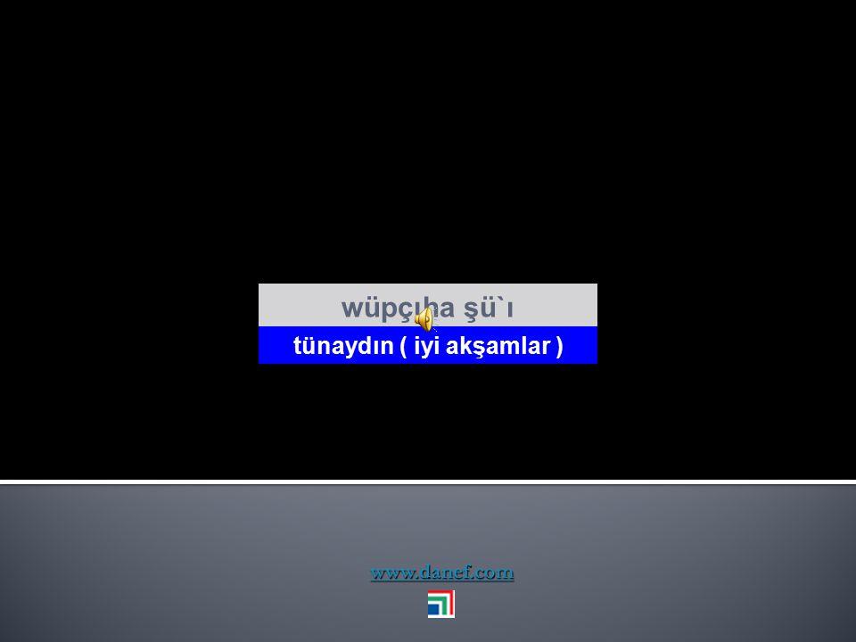 www.danef.com wupsewow wuwuzınçew beğaş`e Tham wöşı` Uzun ömürlü ol