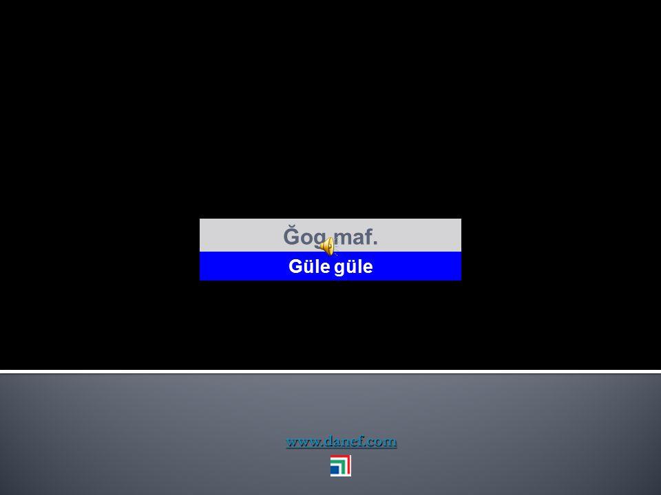 www.danef.com Guxa ḣ ow wolaj güle güle eskit