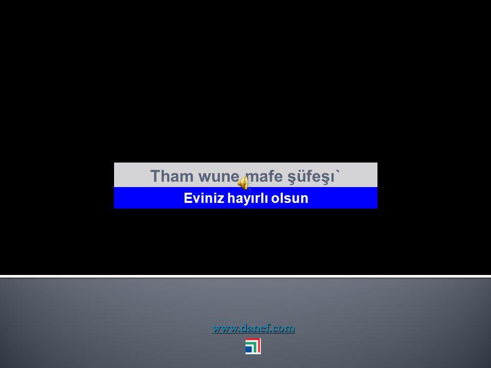 www.danef.com Tham psewow wuzınçew wutréğet Allah sağlıklı uzun ömür versin