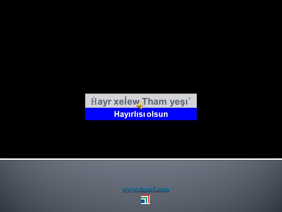www.danef.com Ğogu mafe Tham wutréğah Hayırlı yolculuklar