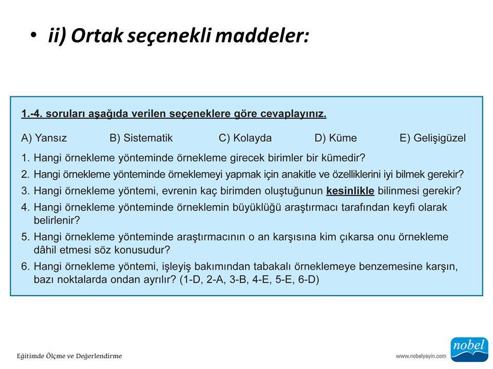 ii) Ortak seçenekli maddeler: