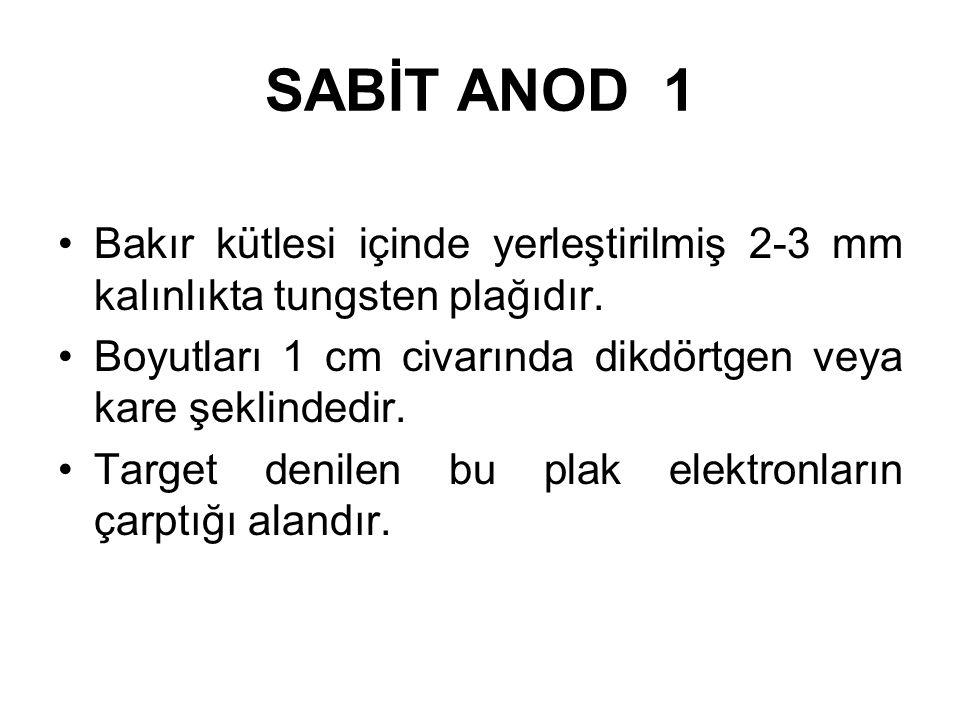 ANOD 2 Anodun elektrik iletken, ısı iletken ve mekanik destek fonksiyonları mevcuttur. Katoddan çıkan elektronlar anod tarafından tekrar yüksek voltaj