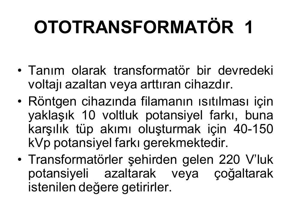 Voltaj düşürücü transformatör Flamanın istenen derecede ısınmasını sağlar. Konsuldeki mA seçici ile kumanda edilir kVp x ışınının şiddetini, mA miktar