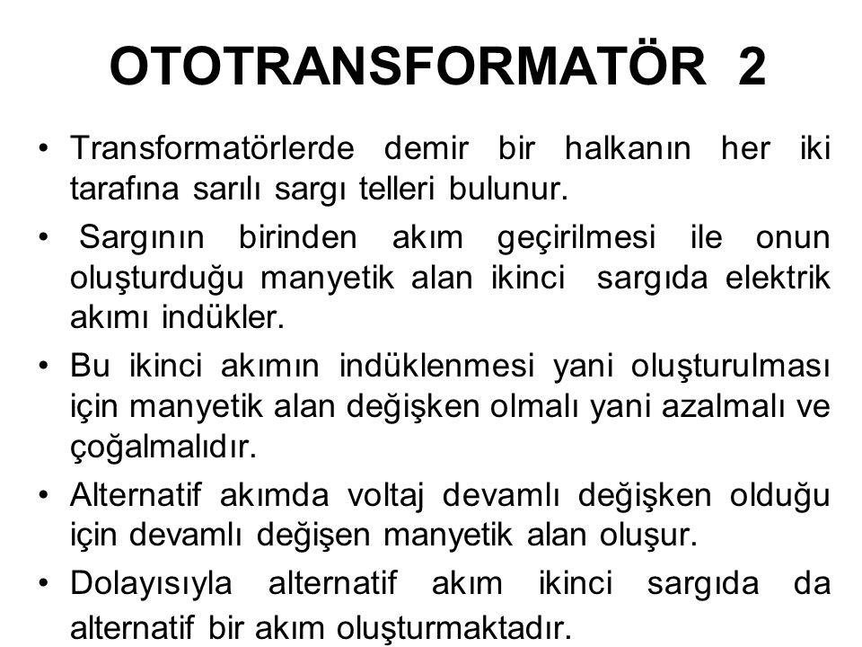 OTOTRANSFORMATÖR 1 Tanım olarak transformatör bir devredeki voltajı azaltan veya arttıran cihazdır. Röntgen cihazında filamanın ısıtılması için yaklaş