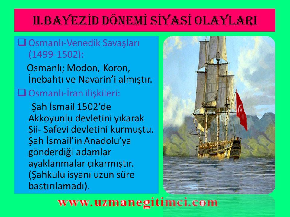OSMANLI-MEMLÜK SAVA Ş I(1485-1491) Sebepleri:  Fatih zamanından beri devam eden Hicaz su yolları meselesi.