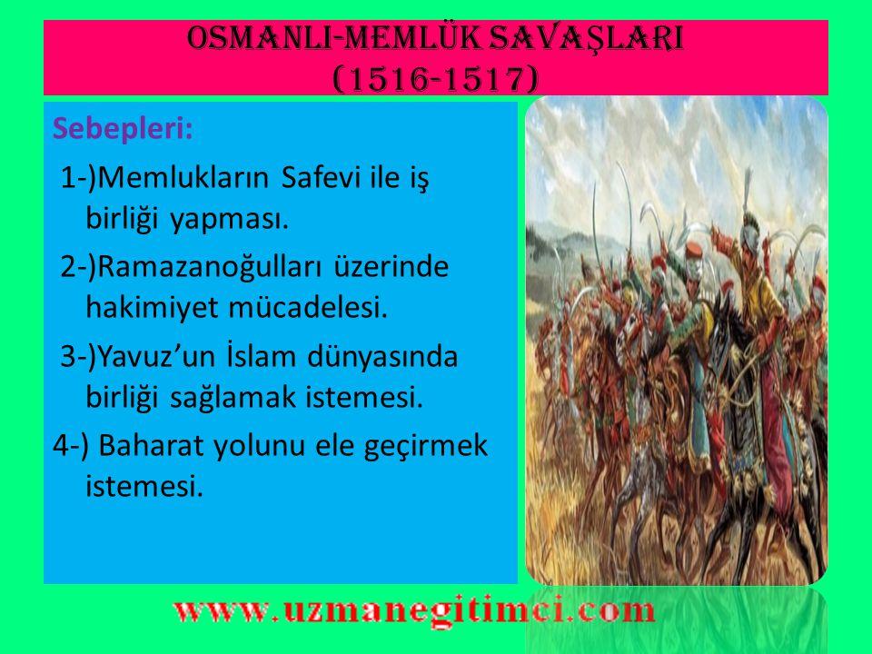 ÇALDIRAN SAVA Ş I (1514)  Şah İsmail'in Anadolu'da Şiiliği yayması ve isyanlar çıkarması karşısında İran üzerine bir sefer düzenleyen Yavuz, Çaldıran'da teknik üstünlüğünün de etkisi ile büyük bir zafer kazanmıştır.