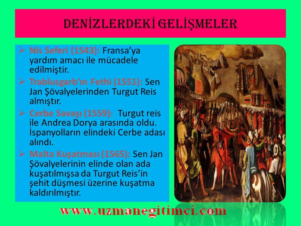 DEN İ ZLERDEK İ GEL İŞ MELER  Rodos'un Fethi (1522): Ege denizinin güvenliği sağlandı.