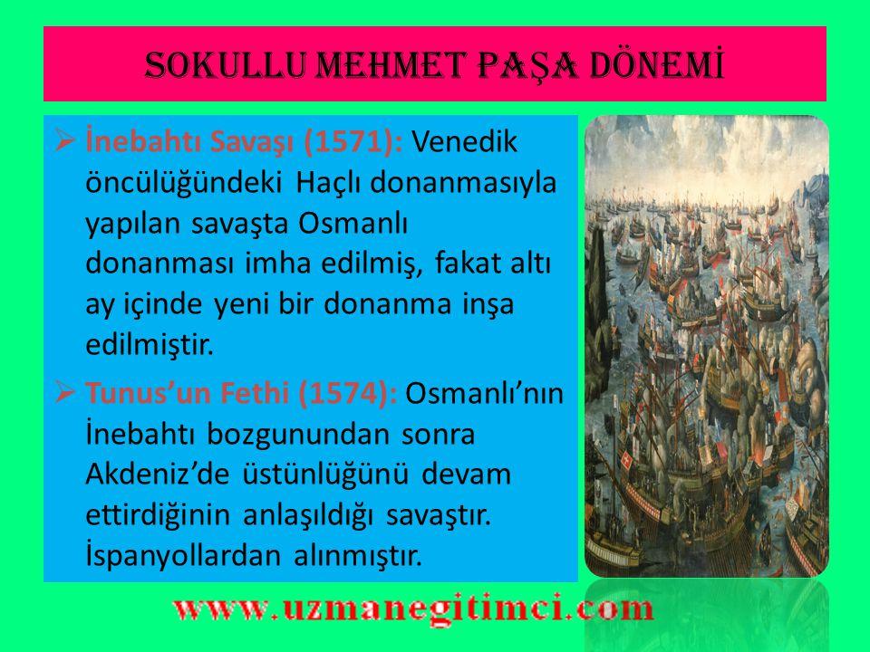 SOKULLU MEHMET PA Ş A DÖNEM İ (1564-1579)  Sakız Adasının Fethi (1568): Cenevizlilerden Piyale Paşa almıştır.