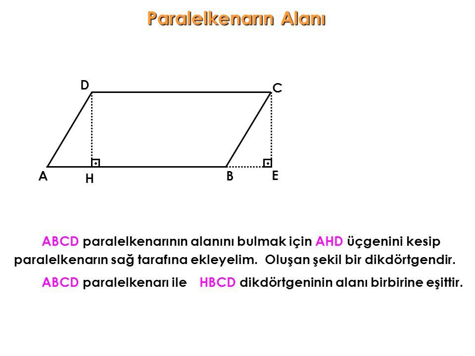 Paralelkenarın Alanı ABCD paralelkenarının alanını bulmak için AHD üçgenini kesip AB C D H paralelkenarın sağ tarafına ekleyelim.Oluşan şekil bir dikd