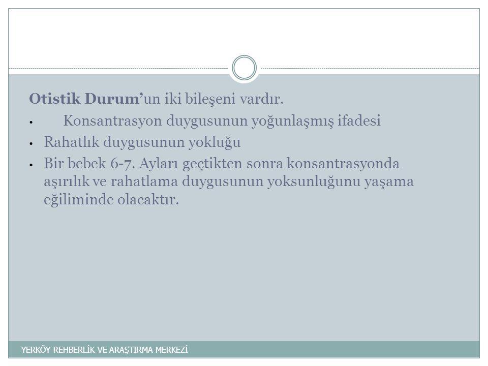 Otistik Durum'un iki bileşeni vardır.