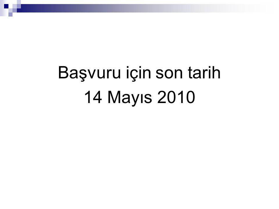 Başvuru için son tarih 14 Mayıs 2010