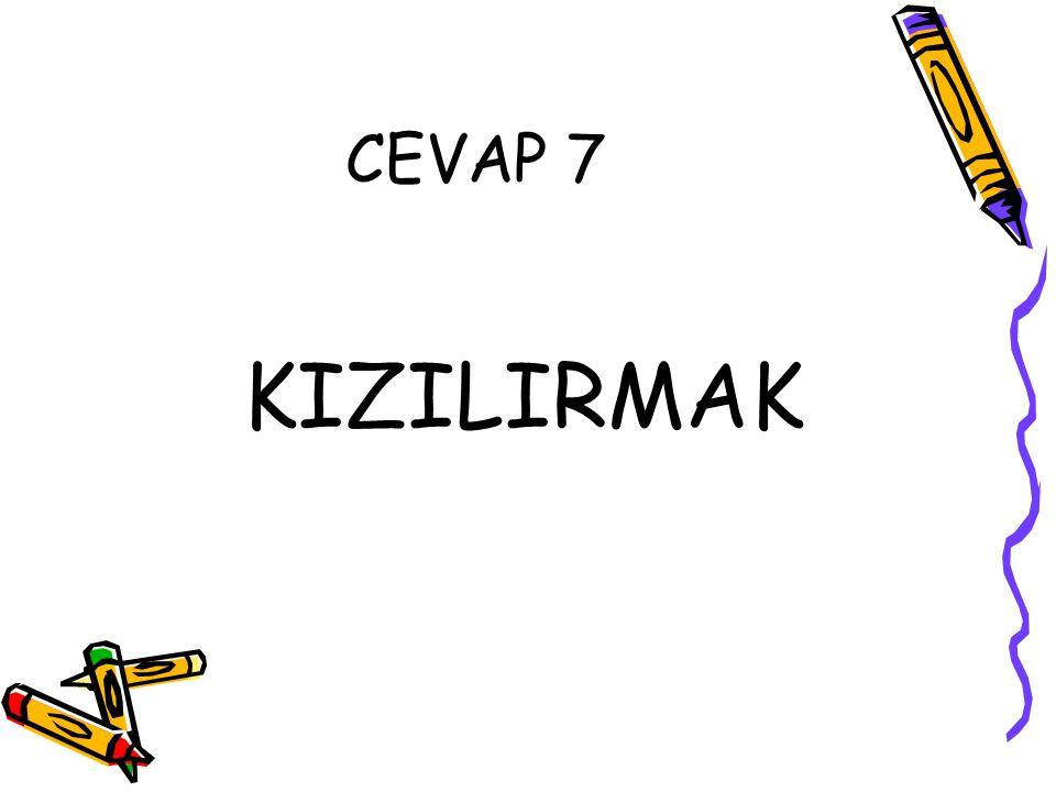 CEVAP 7 KIZILIRMAK
