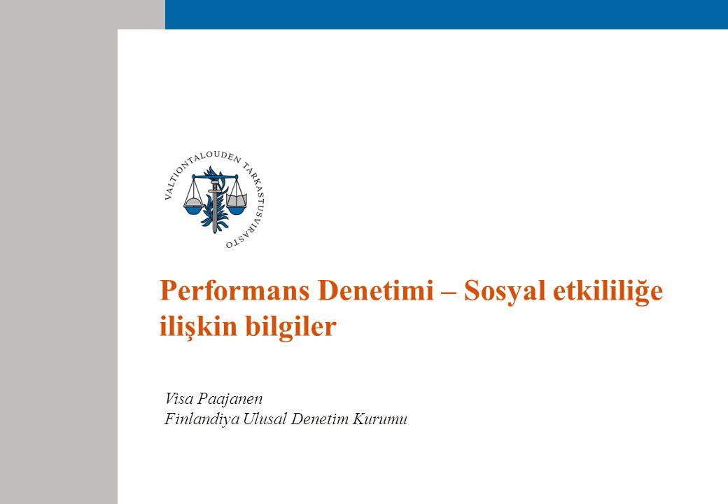 Performans Denetimi – Sosyal etkililiğe ilişkin bilgiler Visa Paajanen Finlandiya Ulusal Denetim Kurumu