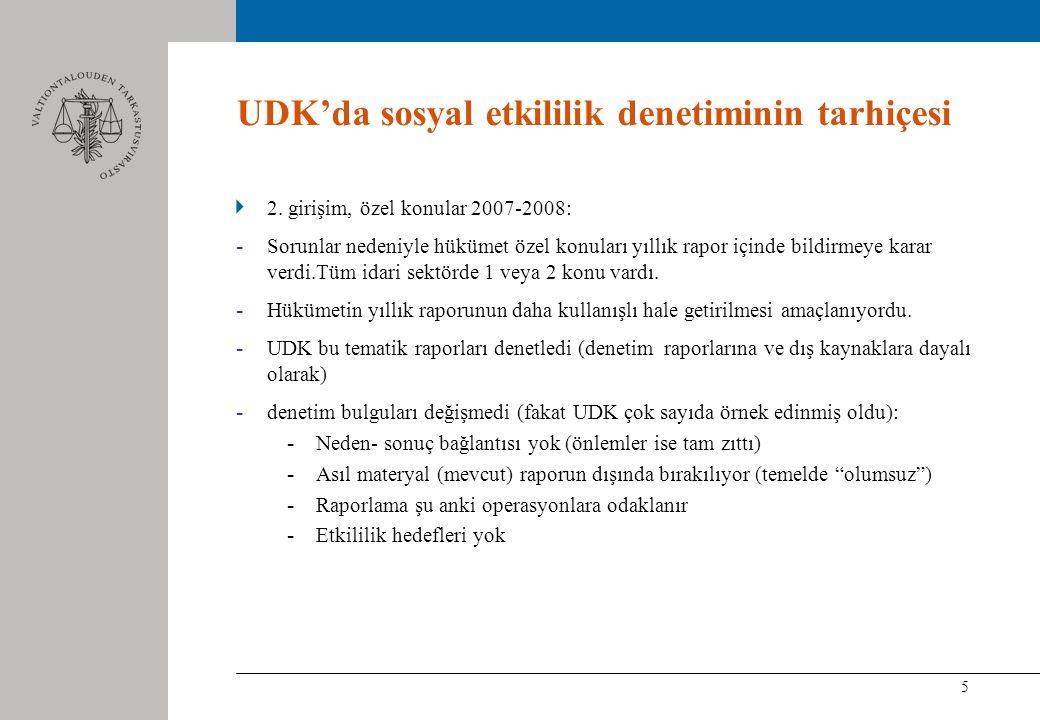 5 UDK'da sosyal etkililik denetiminin tarhiçesi 2. girişim, özel konular 2007-2008: - Sorunlar nedeniyle hükümet özel konuları yıllık rapor içinde bil