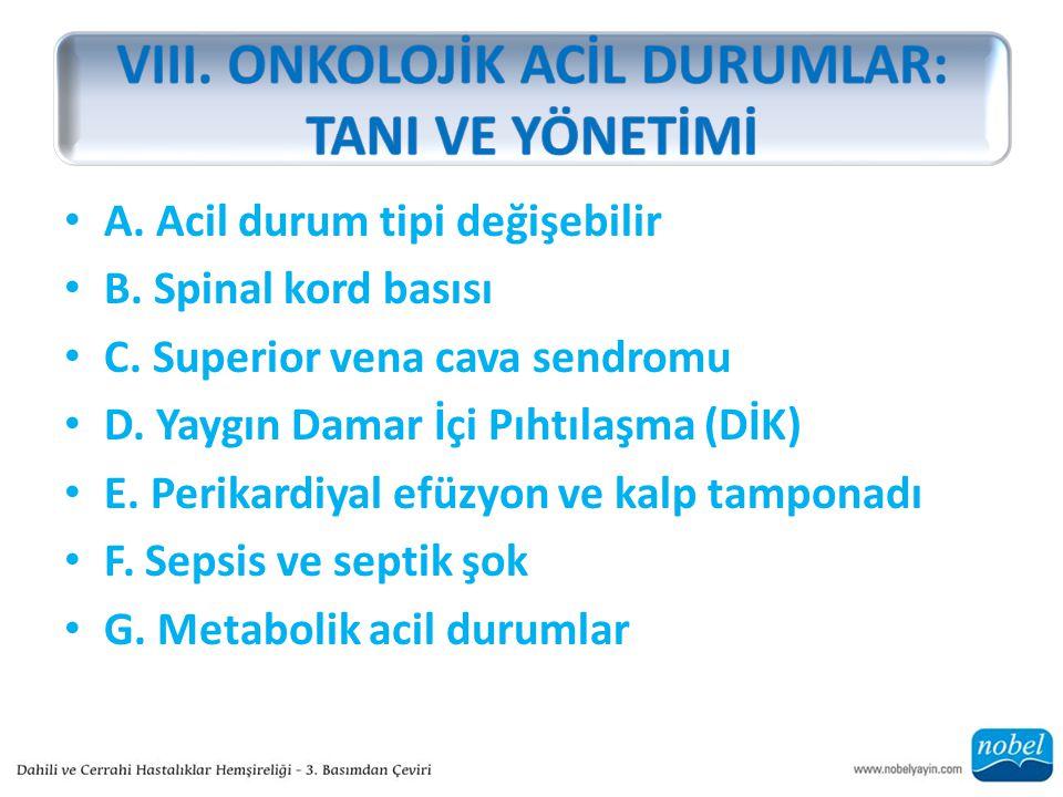 A.Acil durum tipi değişebilir B. Spinal kord basısı C.