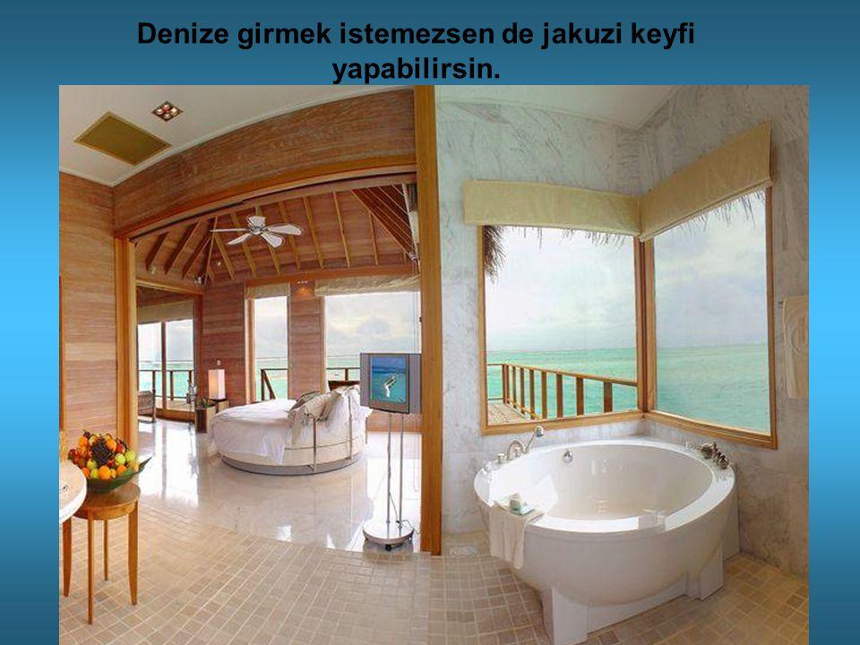 Denize girmek istemezsen de jakuzi keyfi yapabilirsin.