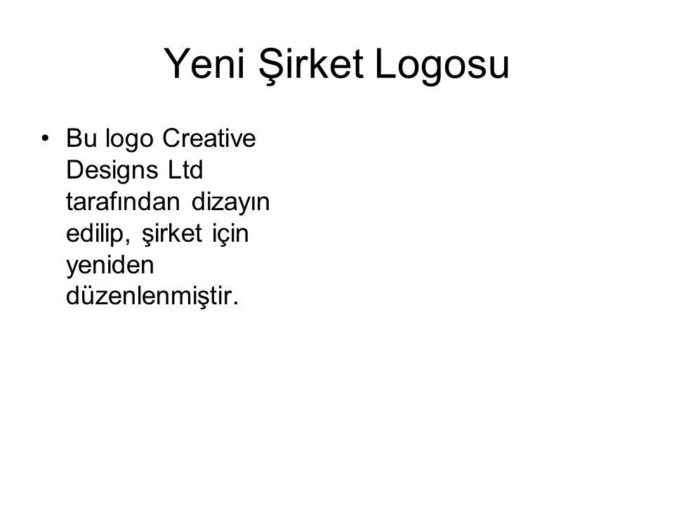 Yeni Şirket Logosu Bu logo Creative Designs Ltd tarafından dizayın edilip, şirket için yeniden düzenlenmiştir.