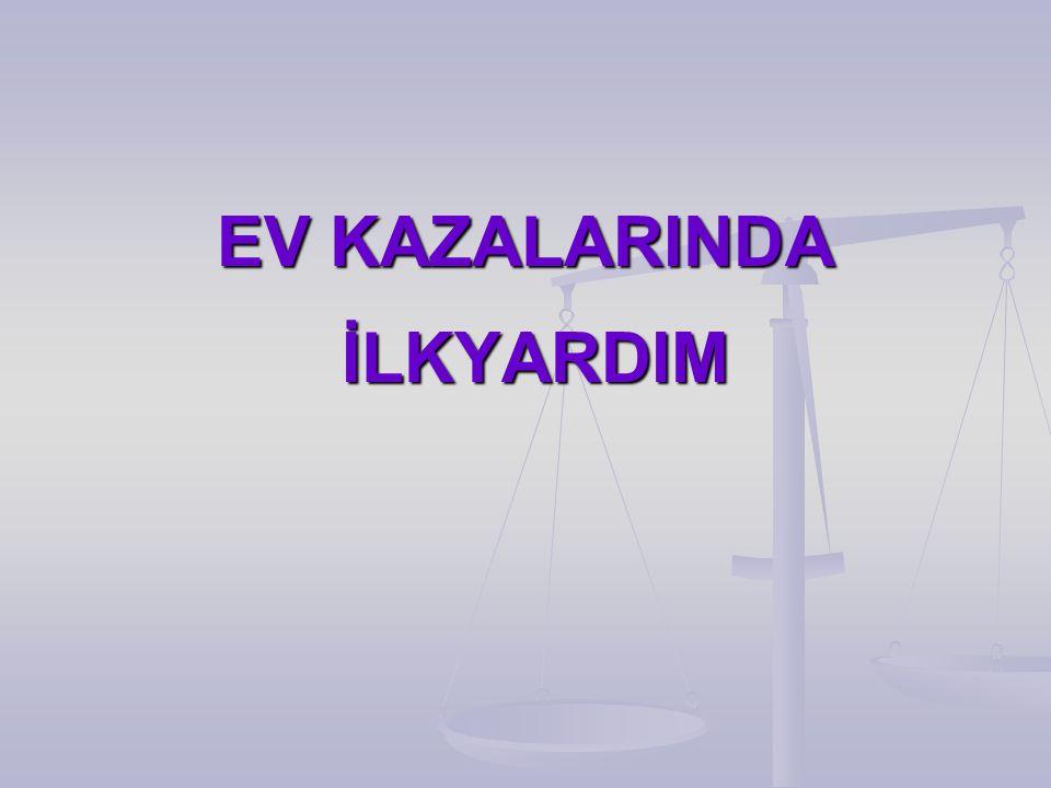 EV KAZALARINDA İLKYARDIM