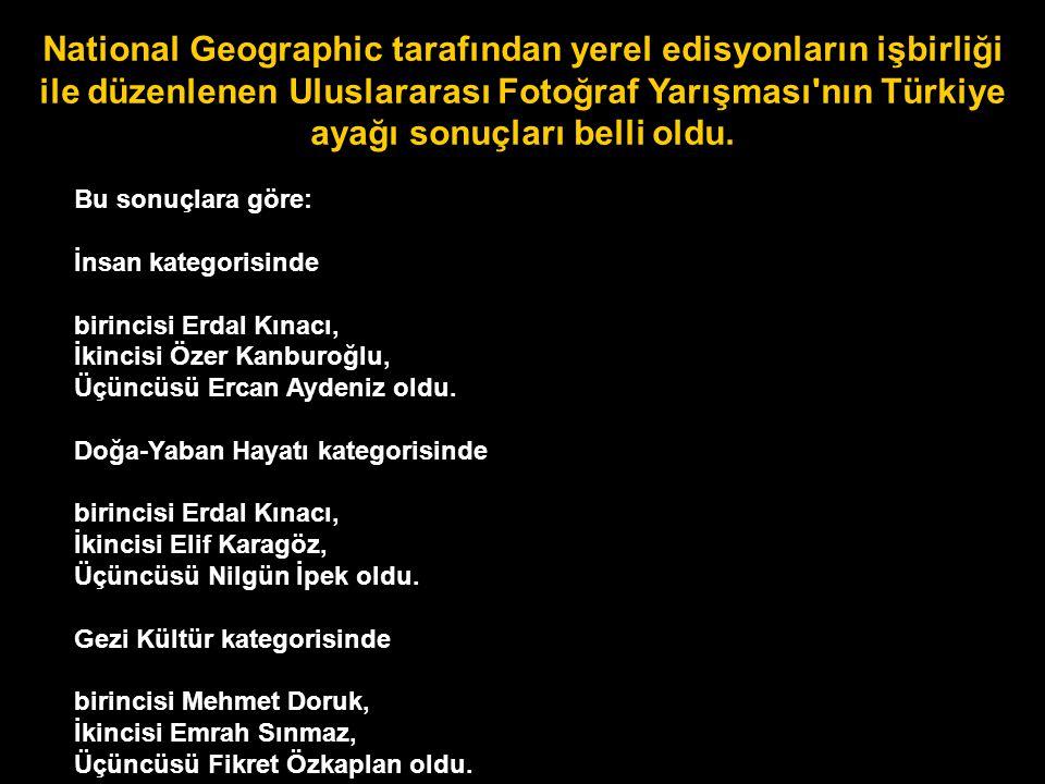 Bu sonuçlara göre: İnsan kategorisinde birincisi Erdal Kınacı, İkincisi Özer Kanburoğlu, Üçüncüsü Ercan Aydeniz oldu.