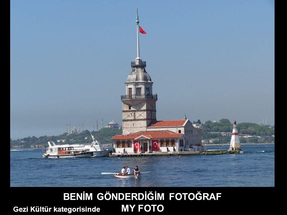BENİM GÖNDERDİĞİM FOTOĞRAF MY FOTO Gezi Kültür kategorisinde