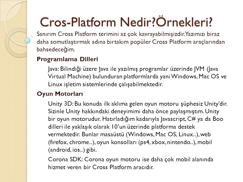 Cros-Platform Nedir?Örnekleri? Cros-Platform Nedir?Örnekleri? Sanırım Cross Platform terimini az çok kavrayabilmişizdir. Yazımızı biraz daha somutlaşt